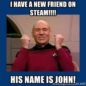 Captain Picard So Much Win! - i have a new friend on steam!!!! his name is john!