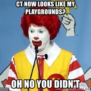 McDonalds Oh No You Didn't - CT now looks like my playgrounds? Oh no you didn't