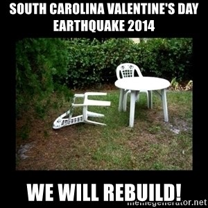 Lawn Chair Blown Over - south carolina Valentine's Day EarthQUake 2014 We Will Rebuild!