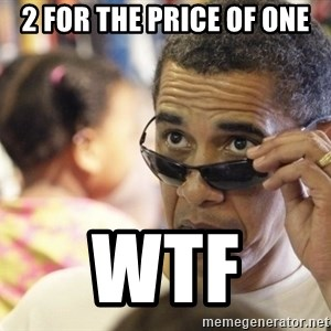 Obamawtf - 2 for the price of one wtf