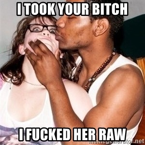 Scared White Girl - I took your bitch I fucked her raw