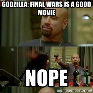 From Paris With Love - godzilla: final wars is a good movie nope