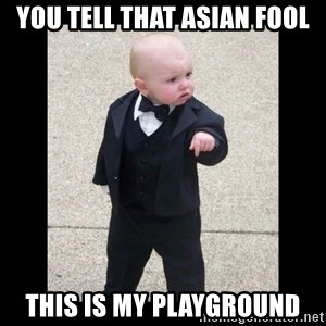 Baby Godfather - you tell that asian fool this is my playground