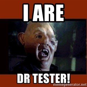 Sloth Goonies  - I ARE DR TestER!