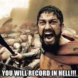 Spartan300 -  You will record in Hell!!!