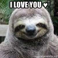 Sexual Sloth - I love you ♥