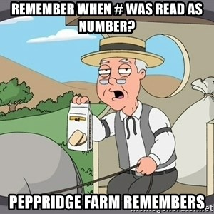 Pepperidge farm remembers 1 - Remember when # was read as number? peppridge farm remembers