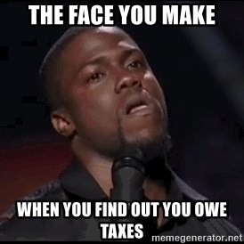 kevin hart playoffs - The Face You make When you find out you Owe Taxes