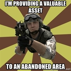 Arma 2 soldier - i'm providing a valuable asset to an abandoned area