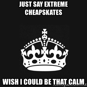 Black Keep Calm Crown - just say extreme cheapskates wish i could be that calm