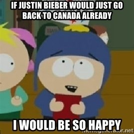 Craig would be so happy - If Justin bieber would just go back to canada already i would be so happy