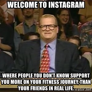 DrewCarey - Welcome to Instagram  Where people you don't know support you more on your fitness journey, than your friends in real life.