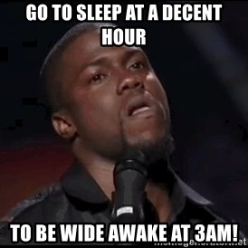 kevin hart playoffs - Go to sleep at a decent hour to be wide awake at 3am!