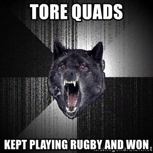 flniuydl - Tore quads Kept playing rugby and won