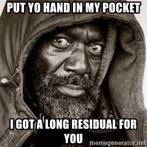 You Gonna Get Raped - put yo hand in my pocket i got a long residual for you