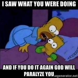 homero bart - i saw what you were doing and if you do it again god will paralyze you