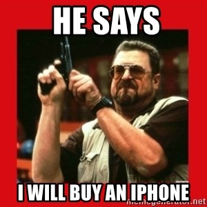 Angry Walter With Gun -  he says i will buy an iphone