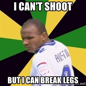 Rodolph Austin - I can't shoot But I can break legs