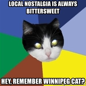 Winnipeg Cat - Local nostalgia is always bittersweet Hey, remember Winnipeg Cat?
