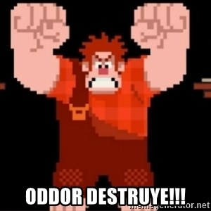 Wreck-It Ralph  -  ODDOR DESTRUYE!!!