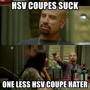 Skin Head John - HSV Coupes suck One less HSV Coupe hater