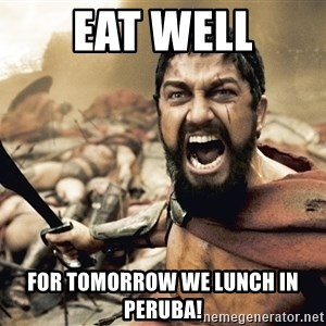 Spartan300 - Eat well for tomorrow we lunch in peruba!