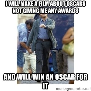 Leonardo DiCaprio Walking - i will make a film about oscars not giving me any awards And will win an oscar for it