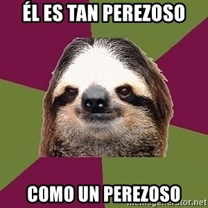 Just-Lazy-Sloth - Él es tan perezoso como un perezoso