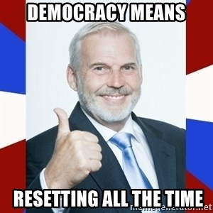 Idiot Anti-Communist Guy - DEMOCRACY means  resetting all the time