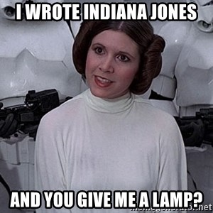princess leia - I wrote indiana jones and you give me a lamp?