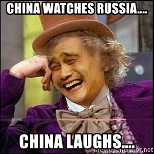 yaowonkaxd - CHINA WATCHES RUSSIA.... CHINA LAUGHS....