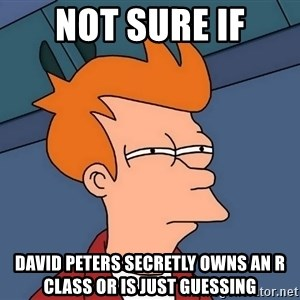 Futurama Fry - Not sure if David peters secretly owns an r class or is just guessing