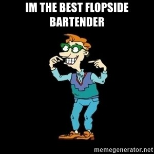 Drew Pickles: The Gayest Man In The World - im the best flopside bartender