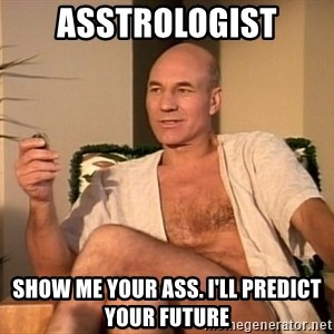 Sexual Picard - asstrologist show me your ass. I'll predict your future