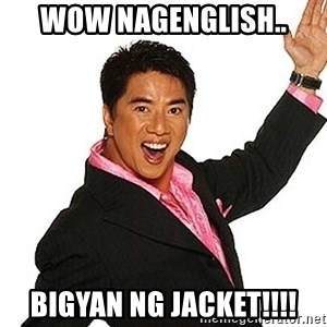willie revillame 2 - WOW NAGENGLISH.. BIGYAN NG JACKET!!!!