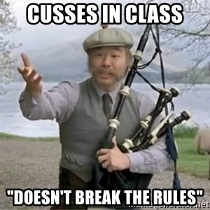 """contradiction - Cusses in class """"Doesn't break the rules"""""""