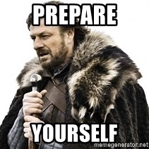 Winter is coming2 - PREPARE  YOURSELF