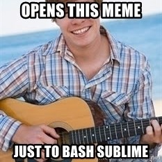Guitar douchebag - OPENS THIS MEME JUST TO BASH SUBLIME