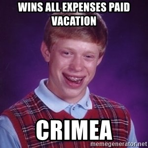 Bad Luck Brian - wins all expenses paid vacation  crimea