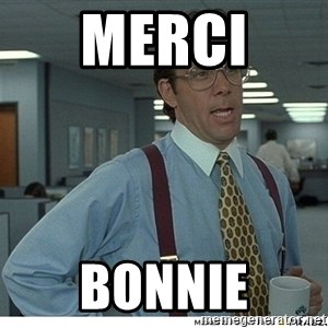 That would be great - merci  bonnie