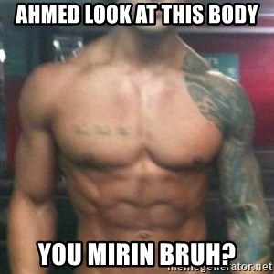 Zyzz - AHMED LOOK AT THIS BODY YOU MIRIN BRUH?
