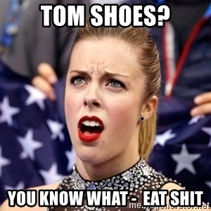 Ashley Wagner Shocker - tom shoes? you know what -  eat shit