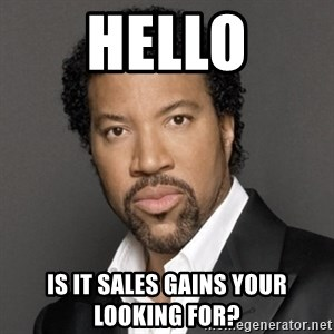 Lionel Richie - Hello Is it sales gains your looking for?
