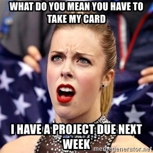 Ashley Wagner Shocker - What do you mean you have to take my card i have a project due next week
