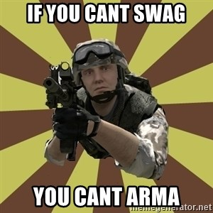 Arma 2 soldier - if you cant swag you cant arma