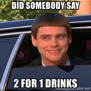 Jim Carey DUmb - Did somebody say 2 for 1 drinks