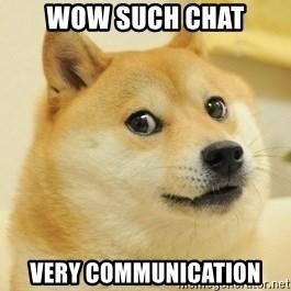 Dogeeeee - Wow such chat very communication
