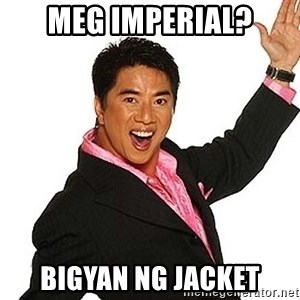 willie revillame 2 - meg imperial? bigyan ng jacket