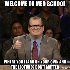 drew carey whose line is it anyway - Welcome to med school where you learn on your own and the lectures don't matter