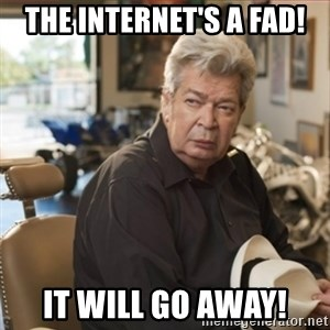 old man pawn stars - The Internet's A Fad! It Will Go Away!